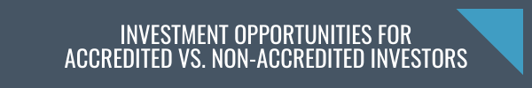 Investment Opportunities for Accredited vs. Non-Accredited Investors